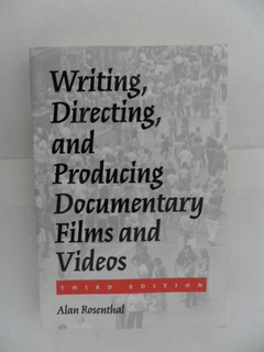Writing, Directing, Producing Documentary Films - Rosenthal