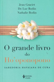 Grande Livro Do Ho´oponopono, O - 1ª Ed