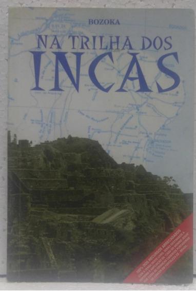 Na Trilha Dos Incas Bozoka Editora Gráfica Lcr