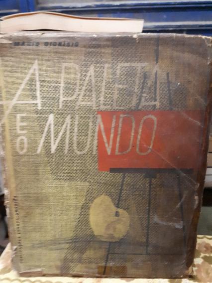 Livro A Paleta E O Mundo Vol. 1 - Mario Dionisio Raro Antigo