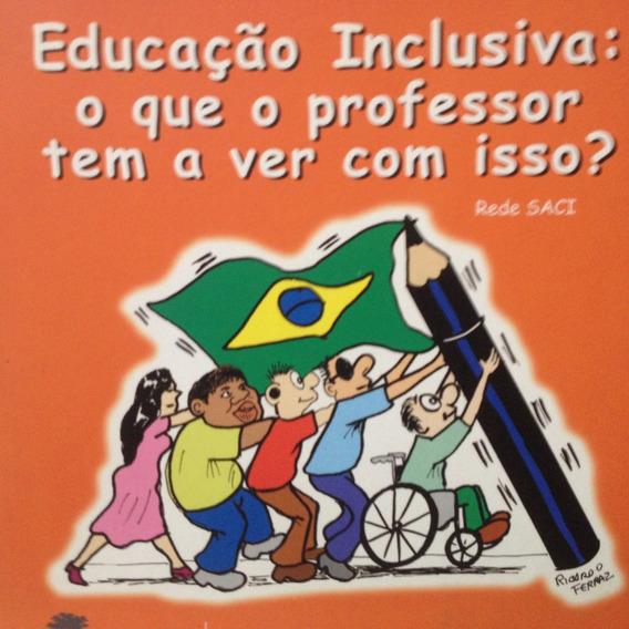 Educação Inclusiva: O Que O Professor Tem A Ver Com Isso?