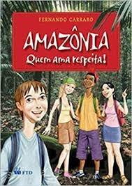 Amazônia Quem Ama Respeita! Fernando Carraro