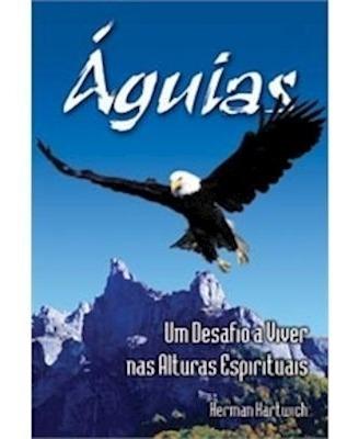 Livro Herman H. - Águias - Desafio A Viver Nas Alturas Espi