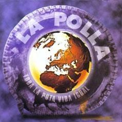 Cd La Polla - Toda La Puta Vida Igual (2007)