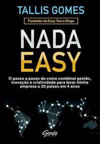 Nada Easy - Tallis Gomes