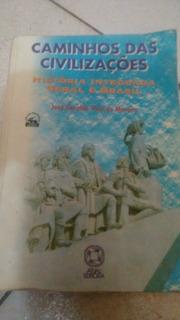 Caminho Da Civilização História Da Integrada Geral E Do Bras