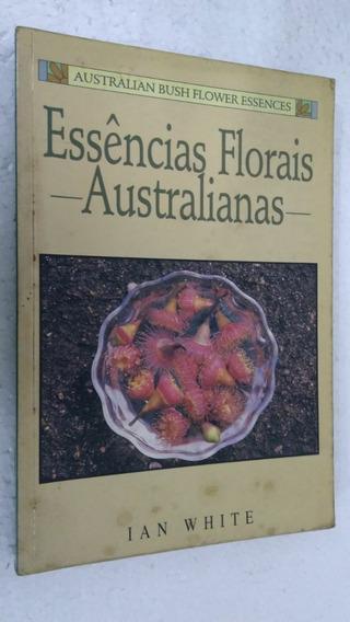 Essências Florais Australianas - Ian White, Editora Triom