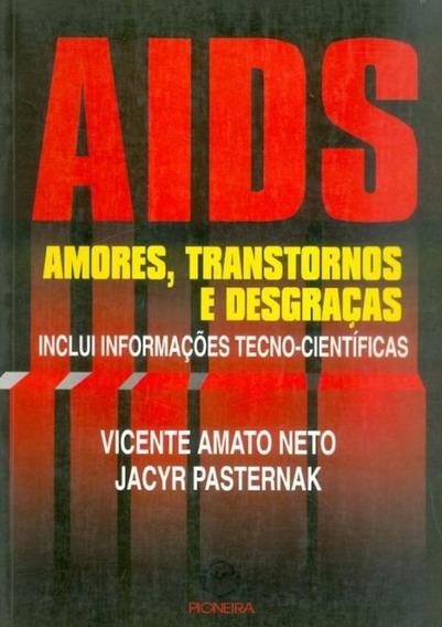 Aids-amores,transtornos E Desgracas