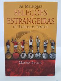 Livro As Melhores Seleções Estrangeiras De Futebol Todo Temp