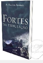 Fortes Na Tribulação Fabrício Andrade