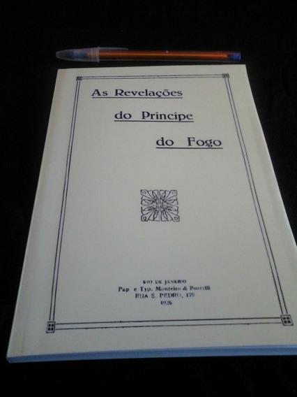 As Revelações Do Príncipe Do Fogo - Febrônio, Frete Grátis!
