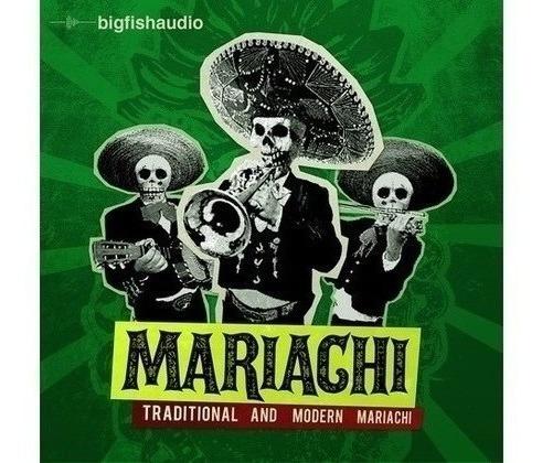 Librería De Mariachi: Big Fish Audio - Mariachi Para Kontakt