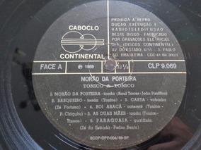 Lp Tonico E Tinoco, Morão Da Porteira 1969, Sem Capa - Usado
