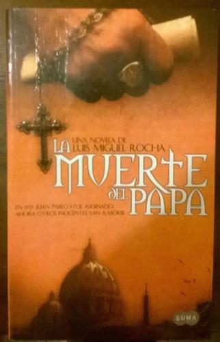 La Muerte Del Papa - Luis Miguel Rocha