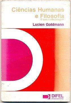 Ciências Humanas Filosofia Que É Sociologia Lucien Goldmann
