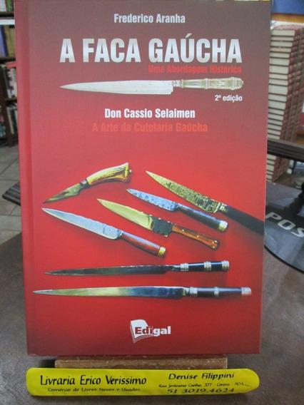 Livro Novo - A Faca Gaúcha E A Arte Da Cutelaria