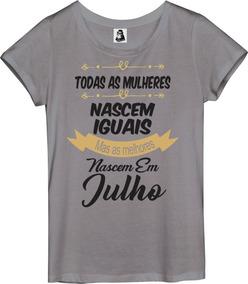 Camisa Feminina Melhores Mulheres Nascem Em Julho Data 008