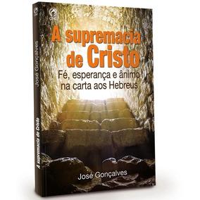A Supremacia De Cristo - Livro De Apoio 1 Trimestre De 2018
