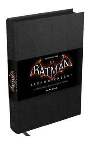 Livro Batman Arkham Knight A Novelização Oficial Do Game