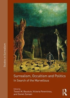 Libro Surrealism Occultism And Politics: In Search Of The Ma