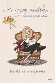 Livro Regras Mudaram As O Amor No Mundo Virtual Ellen Fein
