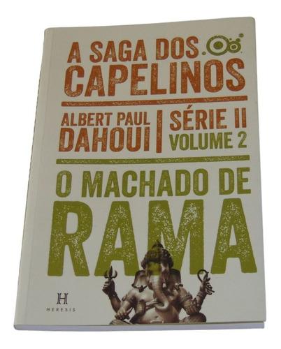 O Machado De Rama - Volume 2-a Saga Dos Capelinos-serie Ii