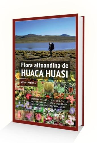 Imagen 1 de 1 de Guía Visual Flora Altoandina De Huaca Huasi