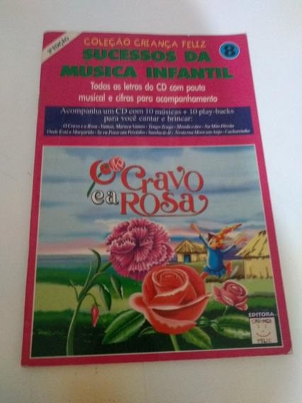 O Cravo E A Rosa Sucessos Da Música Infantil.