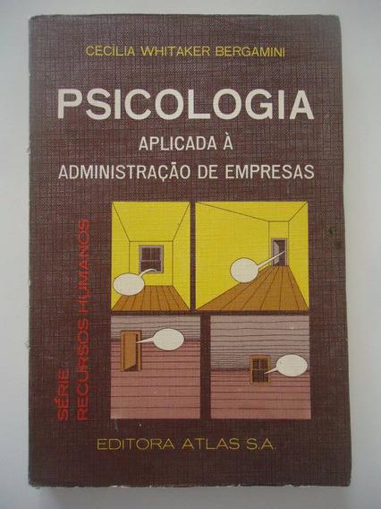 Psicologia Aplicada À Administração De Empresas - Liderança