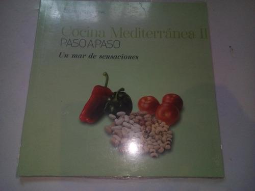 Imagen 1 de 3 de Libro Cocina Mediterránea 2 Paso A Paso Un Mar De Sensacione