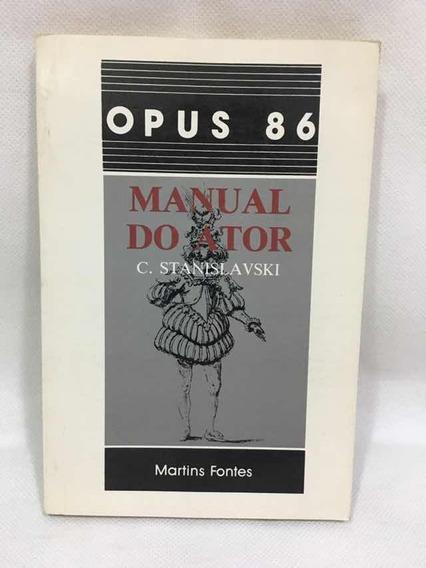 Manual Do Ator - Coleção Opus 86 C. Stanislavski