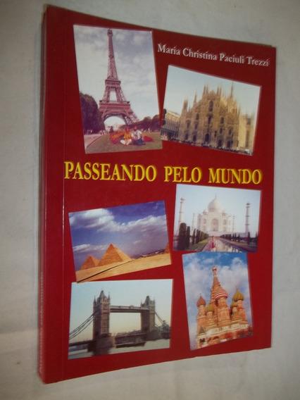 Livro - Passeando Pelo Mundo - Maria Cristina Paciuli Trezzi