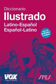 Diccionario Ilustrado Latino Español / Español Latino