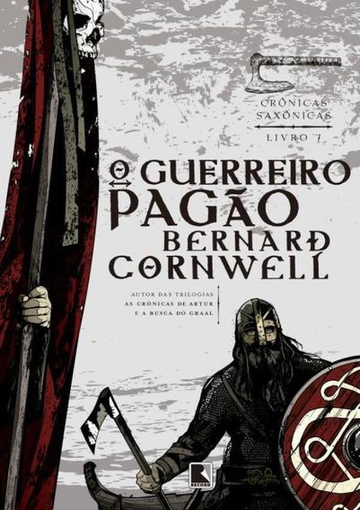 Cronicas Saxonicas Vol. 7 - O Guerreiro Pagao