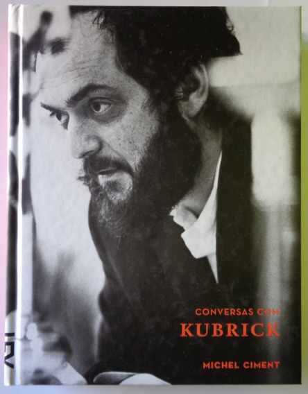 Livro Conversas Com Kubrick Michel Cimenti Cosac Naify 2013