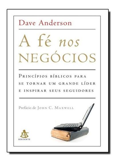 Livro - Fé Nos Negócios: Princípios Bíblicos Para Se Tornar