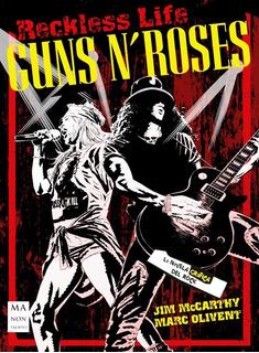 Guns N Roses Reckless Life Jim Mc Carthy Marc Olivent Libro