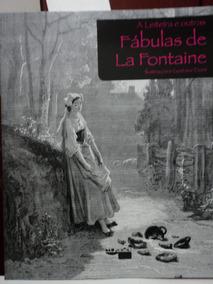 Livro-fabulas De La Fontaine:a Leiteira E Outras:gust.dore