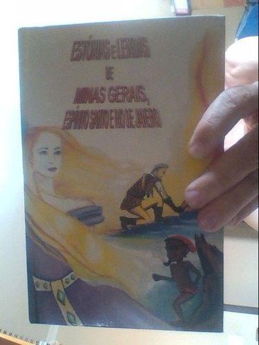 Estórias E Lendas De Minas Gerais, Espírito Santo E Rio D...