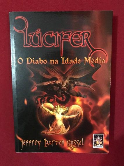 Lúcifer - Livro O Diabo Na Idade Média Jeffrey Burton Russel