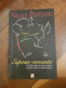 Livro Esposa - Amante - Nelma Penteado - Em Prefeito Estado
