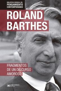Fragmentos De Un Discurso Amoroso - Biblioteca Esencial Del