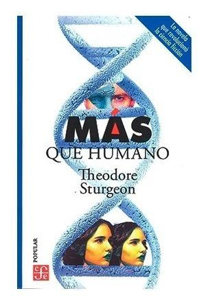 Mas Que Humano. Theodore Sturgeon. Fondo De Cultura