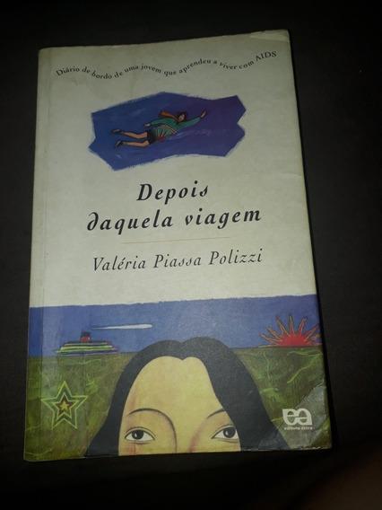 Livro Depois Daquela Viagem Valéria Piassa Polizzi