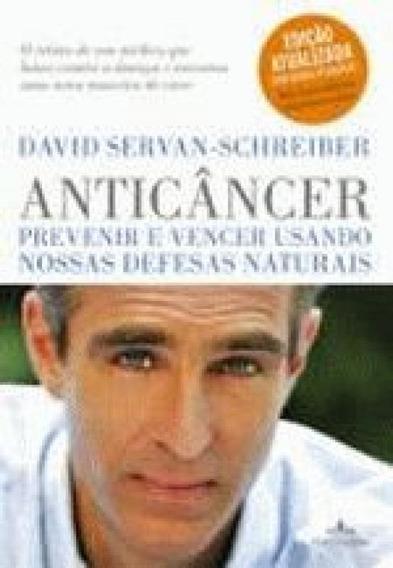 Anticancer - Prevenir E Vencer Usando Nossas Defes