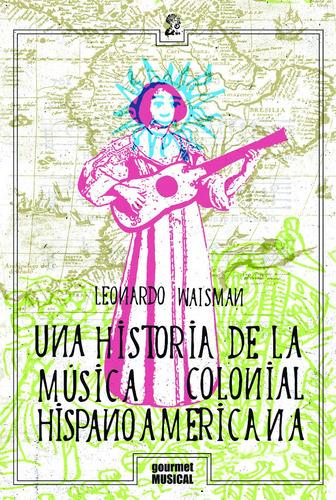 Imagen 1 de 2 de Libro Una Historia De La Música Colonial Hispanoamericana