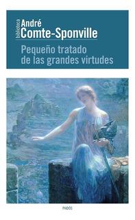 Pequeño Tratado De Las Grandes Virtudes Comte-sponville