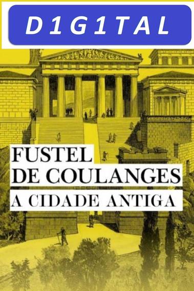 Livro - A Cidade Antiga Fustel De Coulanges