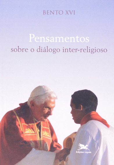 Pensamentos Sobre O Diálogo Inter-religioso