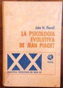 La Psicologia Evolutiva De Jean Piaget John H. Flavell